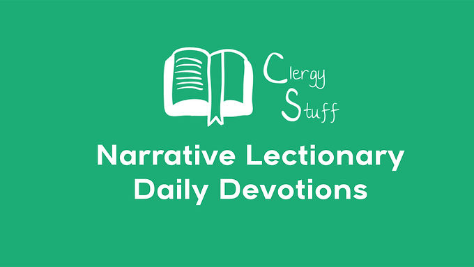 Introducing Narrative Lectionary Daily Devotions