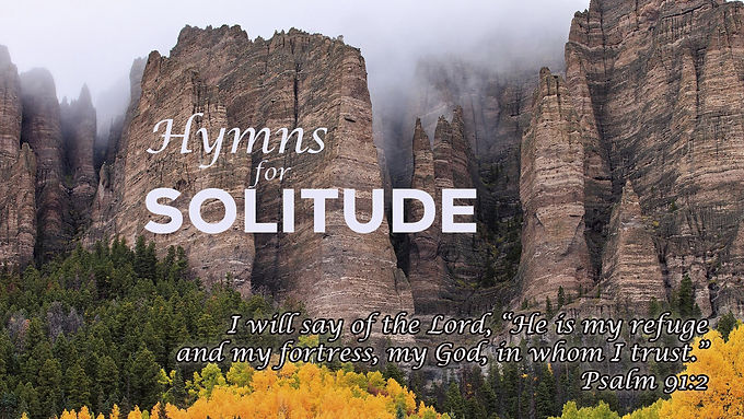 Hymns for Solitude