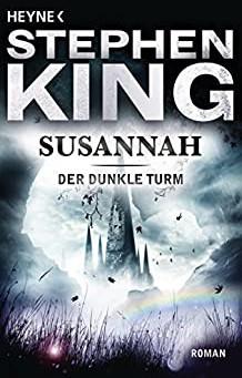 Buchvorstellung: Susannah - Der dunkle Turm - Band 6 von Stephen King
