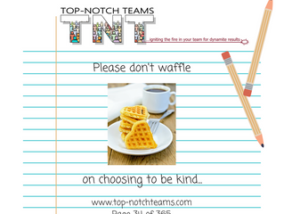Please don't waffle...