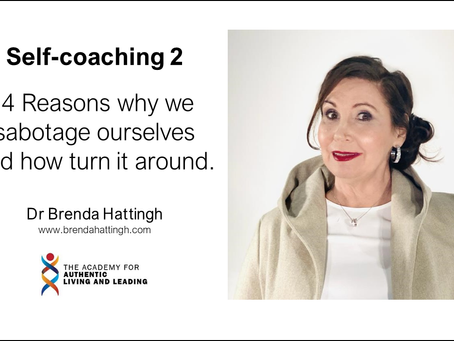 Self-coaching2: 4 Reasons why we sabotage ourselves and how to turn it around.