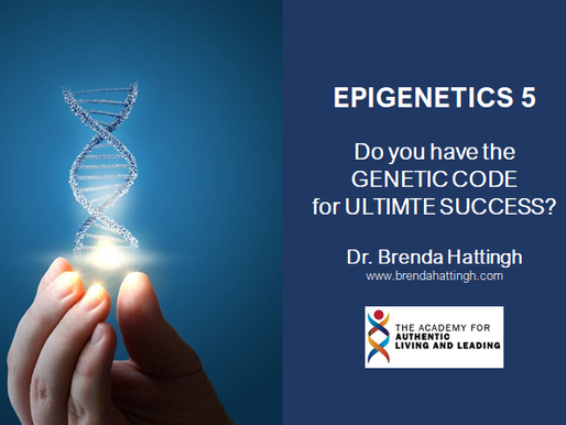 Epigenetics 5. Do you have the GENETIC CODE for ultimate success?