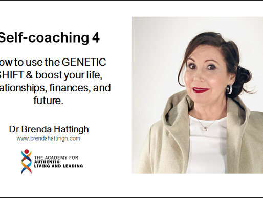Self-coaching 4: How to use the GENETIC SHIFT to boost your life, relationships, finances & future.