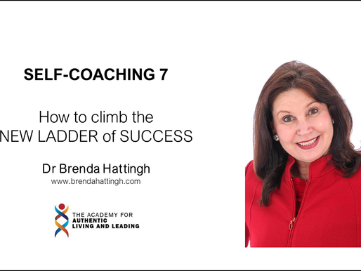 SElf-coaching 7: How to climb the NEW LADDER of SUCCESS.