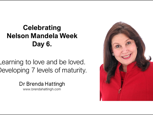 Day 6. Nelson Mandela Week. Learning to Love and be Loved