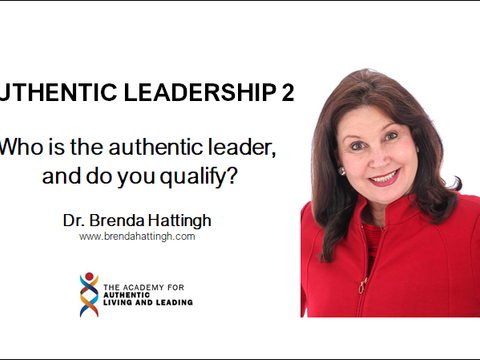 Authentic Leadership 2. Who is the authentic leader, and do you qualify?