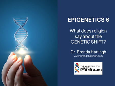 Epigenetics 6. What does religion say about the GENETIC SHIFT?