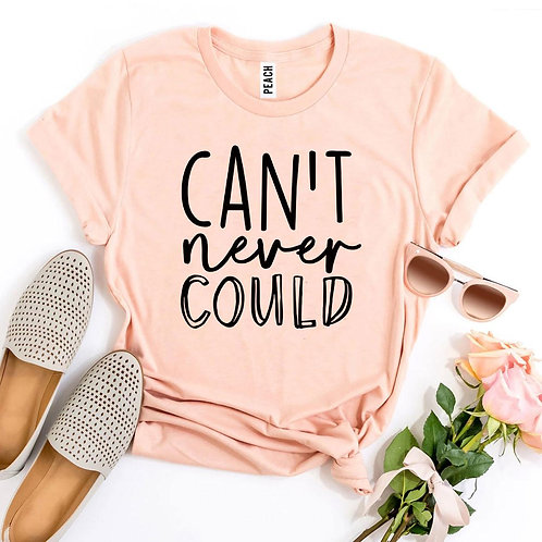 Can't Never Could T-shirt