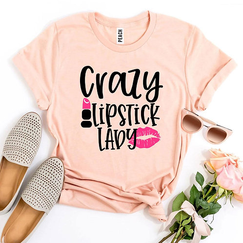 Crazy Lipstick Lady T-shirt