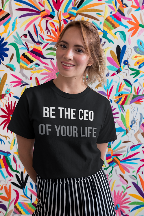 CEO of Your Life Women T-shirt