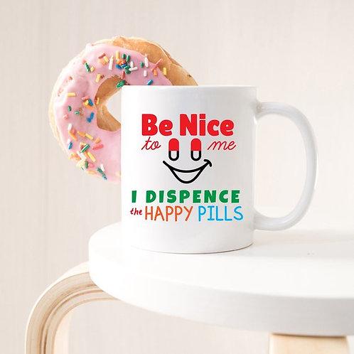 Funny Nurse Mug - Be Nice To Me, I Dispence The