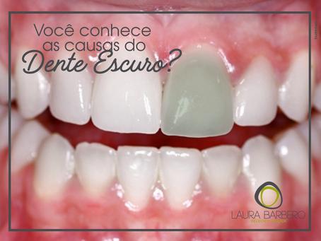 Você conhece as causas do chamado Dente Escuro?