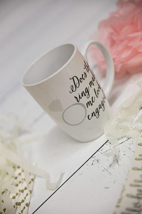 Coffee Mug - Does this ring make me look engaged?