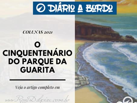 O CINQUENTENÁRIO DO PARQUE DA GUARITA