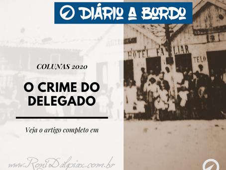 OS FANTASMAS DO PASSADO - O CRIME DO DELEGADO