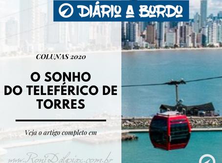 O SONHO DO TELEFÉRICO DE TORRES