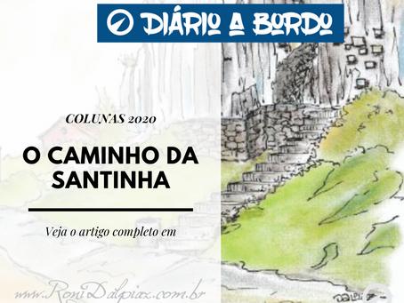 O CAMINHO DA SANTINHA