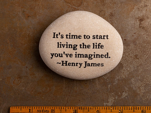 It is time to start living the life you imagined
