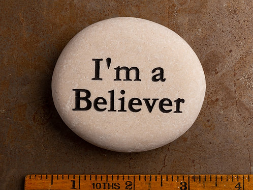 I'm a Believer Word Stone