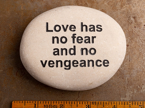 Love has no fear and no vengeance
