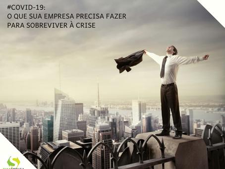 #Covid-19: o que sua empresa precisa fazer para sobreviver à crise: