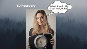 ED Recovery - What should my goal weight be?