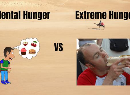 Mental vs Extreme Hunger