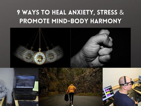 9 Ways to Stop Anxiety, Stress & Promote Mind-Body Harmony