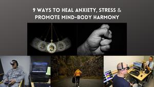 9 Ways to Heal Anxiety, Stress & Promote Mind-Body Harmony