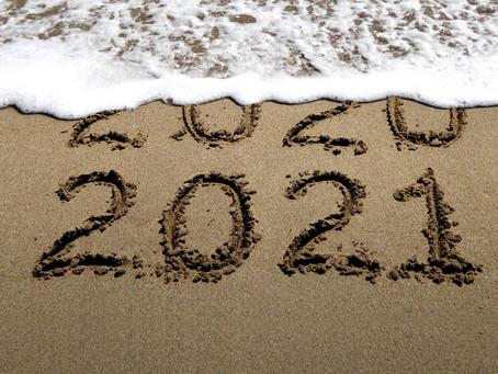 Goodbye 2019 & 2020, Hello 2021!