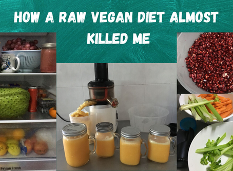 How A Raw Vegan Diet Almost Killed Me (Eating Disorder - Part 1)