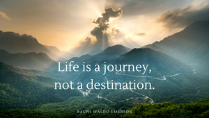 life is a journey, not a destination