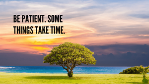 Eating Disorder Recovery - Be patient. Some things take time