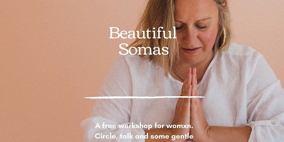 Free workshop for Womxn - Beautiful Somas