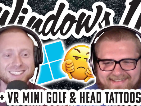 Why We Are NOT Excited for Windows 11 + Aliens and Head Tattoos