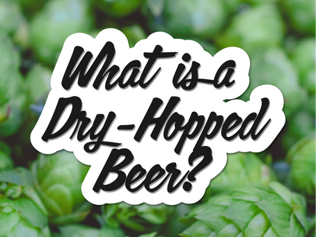 What is a Dry-Hopped Beer?