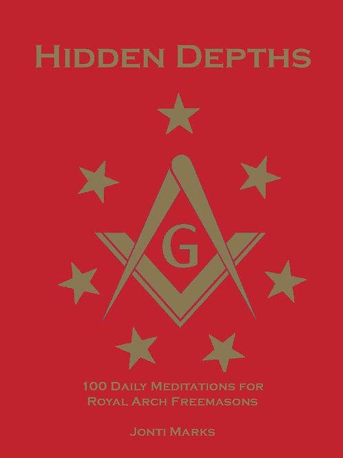 Hidden Depths: 100 Daily Meditations for Royal Arch Freemasons