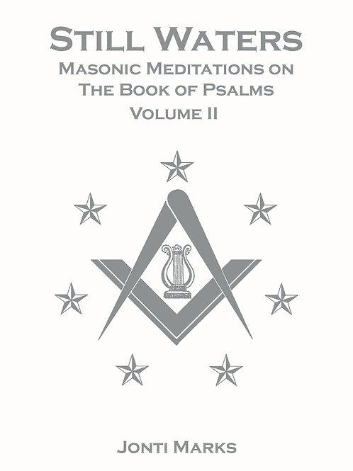 Still Waters: Masonic Meditations on The Book of Psalms Volume II