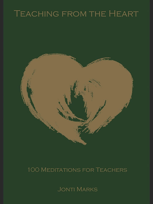 Teaching from the Heart: 100 Meditations for Teachers