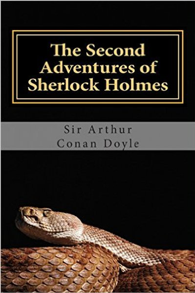 The Second Adventures of Sherlock Holmes: The Original Stories Revised for the M