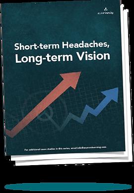Short-term Headaches, Long-term Vision