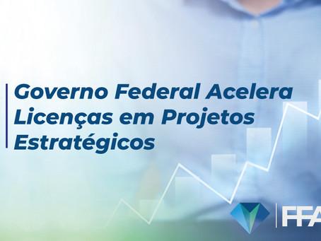 Governo Federal Acelera Licenças em Projetos Estratégicos