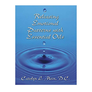 Releasing Emotional Patterns with Essential Oils by Carolyn Mein