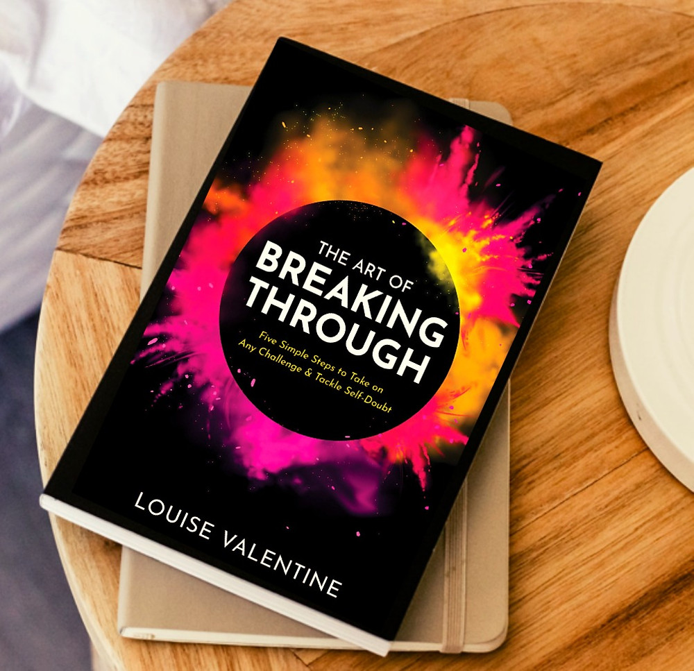 The Art of Breaking Through: Five Simple Steps to Take on Any Challenge and Overcome Self-Doubt