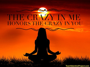 My Radical Resolution: The Crazy In Me Honors The Crazy In You