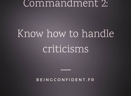 Commandment 2: Know how to handle criticisms