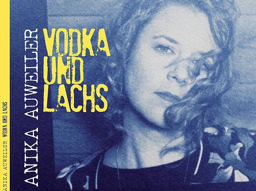 ANIKA - Vodka und Lachs