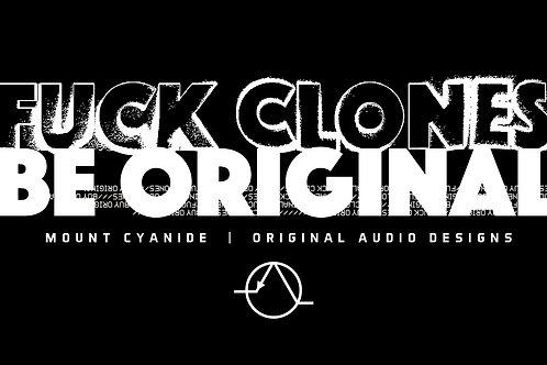 """Fuck Clones, Be Original"" Sticker"