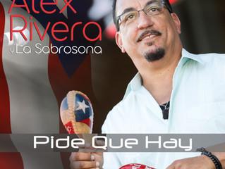"""Alex Rivera y La Sabrosona """"Pide Que Hay"""""""