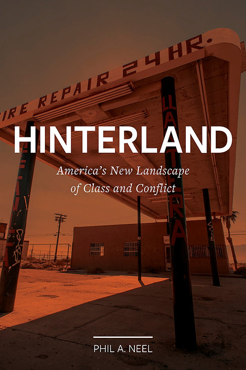 Hinterland: America's New Landscape of Class and Conflict